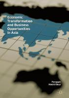 Economic Transformation and Business Opportunities in Asia by Pongsak Hoontrakul