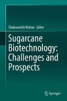 Sugarcane Biotechnology: Challenges and Prospects by Chakravarthi Mohan