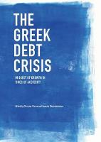 The Greek Debt Crisis In Quest of Growth in Times of Austerity by Christos Floros