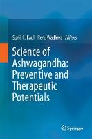 Science of Ashwagandha: Preventive and Therapeutic Potentials by Sunil C. Kaul