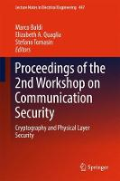 Proceedings of the 2nd Workshop on Communication Security Cryptography and Physical Layer Security by Marco Baldi