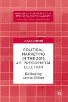 Political Marketing in the 2016 U.S. Presidential Election by Jamie Gillies