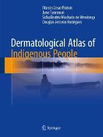 Dermatological Atlas of Indigenous People by Marcos Cesar Florian, Jane Tomimori, Sofia Beatriz Machado Mendonca, Douglas Antonio Rodrigues