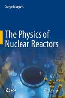 The Physics of Nuclear Reactors by Serge Marguet