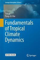 Fundamentals of Tropical Climate Dynamics by Tim Li, Pang-chi Hsu