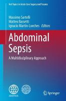 Abdominal Sepsis A Multidisciplinary Approach by Massimo Sartelli