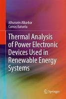 Thermal Analysis of Power Electronic Devices Used in Renewable Energy Systems by Alhussein Albarbar, Canras Batunlu