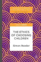 The Ethics of Choosing Children by Simon Reader