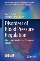 Disorders of Blood Pressure Regulation Phenotypes, Mechanisms, Therapeutic Options by Adel E. Berbari