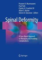 Spinal Deformity A Case-Based Approach to Managing and Avoiding Complications by Praveen Mummaneni