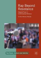Rap Beyond Resistance Staging Power in Contemporary Morocco by Cristina Moreno Almeida