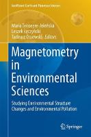 Magnetometry in Environmental Sciences Studying Environmental Structure Changes and Environmental Pollution by Maria Jelenska