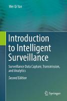 Introduction to Intelligent Surveillance Surveillance Data Capture, Transmission, and Analytics by Wei Qi Yan