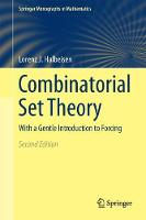 Combinatorial Set Theory With a Gentle Introduction to Forcing by Lorenz J. Halbeisen
