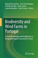 Biodiversity and Wind Farms in Portugal Current knowledge and insights for an integrated impact assessment process by Miguel Mascarenhas