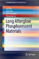 Long Afterglow Phosphorescent Materials by Xiaogang Liu