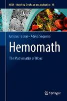 Hemomath The Mathematics of Blood by Antonio Fasano, Adelia Sequeira
