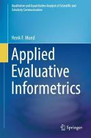 Applied Evaluative Informetrics by Henk F. Moed