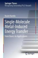 Single-Molecule Metal-Induced Energy Transfer From Basics to Applications by Narain Karedla