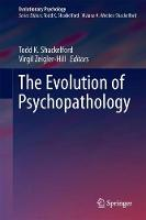 The Evolution of Psychopathology by Todd K. Shackelford