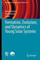 Formation, Evolution, and Dynamics of Young Solar Systems by Martin Pessah