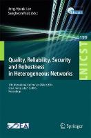 Quality, Reliability, Security and Robustness in Heterogeneous Networks 12th International Conference, QShine 2016, Seoul, Korea, July 7-8, 2016, Proceedings by Jong-Hyouk Lee