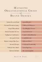 Managing Organizational Crisis and Brand Trauma by Dennis W. Tafoya