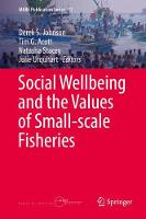 Social Wellbeing and the Values of Small-scale Fisheries by Derek S. Johnson