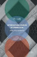 Intercultural Studies of Curriculum Theory, Policy and Practice by Carmel Roofe