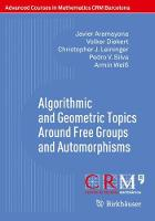 Algorithmic and Geometric Topics Around Free Groups and Automorphisms by Volker Diekert, Pedro V. Silva, Armin Weiss