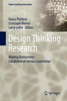 Design Thinking Research Making Distinctions: Collaboration versus Cooperation by Hasso Plattner