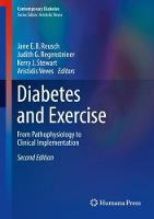 Diabetes and Exercise From Pathophysiology to Clinical Implementation by Jane E.B Reusch
