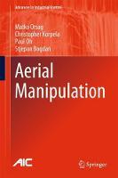 Aerial Manipulation by Paul Oh, Stjepan Bogdan
