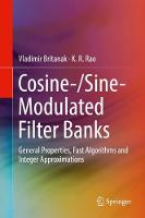 Cosine-/Sine-Modulated Filter Banks General Properties, Fast Algorithms and Integer Approximations by Vladimir Britanak, K. R. Rao