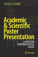 Academic & Scientific Poster Presentation A Modern Comprehensive Guide by Nicholas Rowe