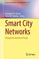 Smart City Networks Through the Internet of Things by Stamatina Th. Rassia