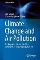 Climate Change and Air Pollution The Impact on Human Health in Developed and Developing Countries by Rais Akhtar