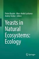 Yeasts in Natural Ecosystems: Ecology by Pietro Buzzini