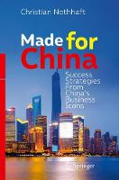 Made for China Success Strategies From China's Business Icons by Christian Nothhaft