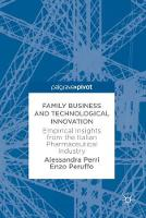 Family Business and Technological Innovation Empirical Insights from the Italian Pharmaceutical Industry by Alessandra Perri