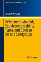 Refinement Monoids, Equidecomposability Types, and Boolean Inverse Semigroups by Friedrich Wehrung