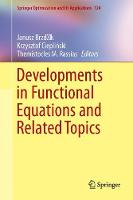 Developments in Functional Equations and Related Topics by Janusz Brzdek