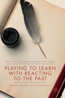 Playing to Learn with Reacting to the Past Research on High Impact, Active Learning Practices by C. Edward Watson