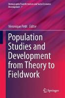 Population Studies and Development from Theory to Fieldwork by Veronique Petit