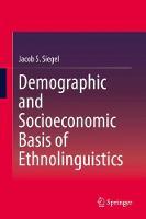 Demographic and Socioeconomic Basis of Ethnolinguistics by Jacob S. Siegel