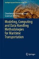 Modeling, Computing and Data Handling Methodologies for Maritime Transportation by Grammati Pantziou