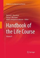 Handbook of the Life Course Volume II by Michael J. Shanahan