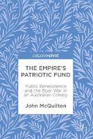 The Empire's Patriotic Fund Public Benevolence and the Boer War in an Australian Colony by John McQuilton