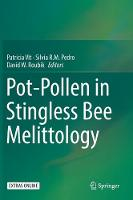 Pot-Pollen in Stingless Bee Melittology by Patricia Vit