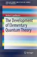 The Development of Elementary Quantum Theory by Herbert Capellmann